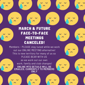 March and future face-to-face meetings canceled. Refer to email and FB for more information